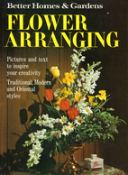 Better Homes and Gardens Flower Arranging by…