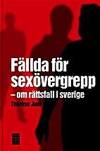Fällda för sexövergrepp : om rättsfall i…