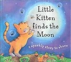 Little Kitten Finds the Moon (Glitter Books)…