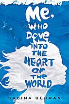 Me, Who Dove into the Heart of the World by…
