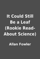 It Could Still Be a Leaf (Rookie Read-About…