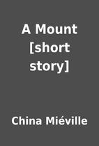 A Mount [short story] by China Miéville
