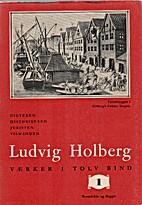 Ludvig Holbergs Værker i tolv bind, bind 1:…