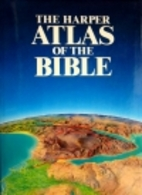 Atlas of the Bible by James B. Pritchard