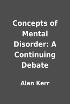 Concepts of Mental Disorder: A Continuing…