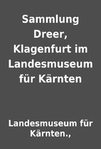 Sammlung Dreer, Klagenfurt im Landesmuseum…
