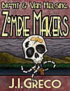 Broont & Van Helsing: Zombie Makers by J.I.…