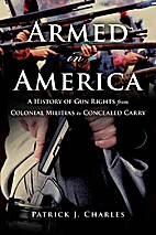 Armed in America: A History of Gun Rights…