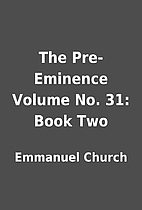 The Pre-Eminence Volume No. 31: Book Two by…