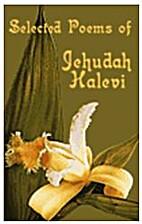 Selected poems of Jehudah Halevi by ha-Levi…