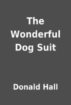 The Wonderful Dog Suit by Donald Hall