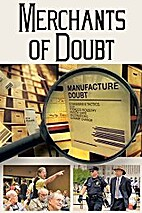 Merchants of Doubt [2014 film] by Robert…