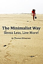 The Minimalist Way: Stress Less, Live More…