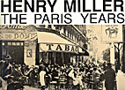 Henry Miller: The Paris years by Robert…