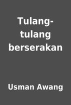 Tulang-tulang berserakan by Usman Awang