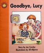 Goodbye, Lucy (Sunshine, Fiction-Level 1-Set…