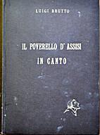 Il Poverello D'Assisi in Canto by Luigi…