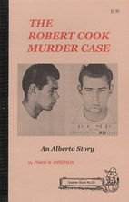 The Robert Cook Murder Case by Frank W.…