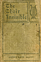 The Choir Invisible by James Lane Allen