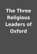 The Three Religious Leaders of Oxford