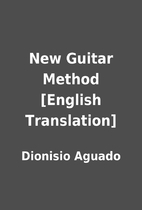 New Guitar Method [English Translation] by…