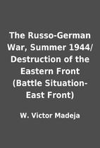 The Russo-German War, Summer…