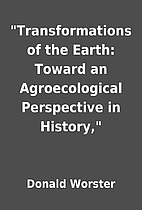 Transformations of the Earth: Toward an…