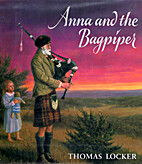 Anna and the Bagpiper by Thomas Locker