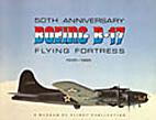 50th Anniversary: Boeing B-17 Flying…