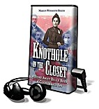 Knothole in the Closet (Digital Audio Book)…