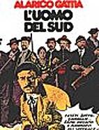 L'uomo del sud by Alarico Gattia
