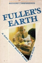 Fuller's Earth: A Day With Bucky and…