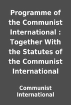 Programme of the Communist International :…