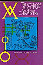 The Story of Alchemy and Early Chemistry by…