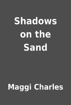 Shadows on the Sand by Maggi Charles