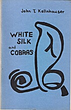 White silk and cobras by John T Kellnhauser