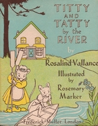 Titty and Tatty By the River by Rosalind…