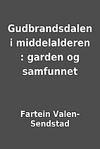 Gudbrandsdalen i middelalderen : garden og…