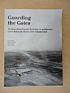 Guarding the Gates - The Story of Fort…