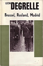 Degrelle (Brussel - Rusland- Madrid) by…
