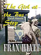 The Girl at the Bus-Stop by Fran Hiatt