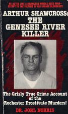 Arthur Shawcross: The Genesee River Killer :…