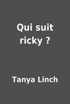 Qui suit ricky ? by Tanya Linch