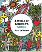 A World of Children's Songs by Mary L.…