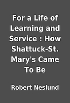 For a Life of Learning and Service : How…