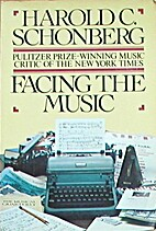 Facing the Music by Harold C. Schonberg