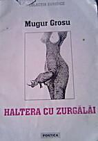 haltera cu zurgălăi by Mugur Grosu
