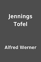 Jennings Tofel by Alfred Werner
