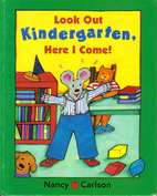 Look Out Kindergarten, Here I Come! by Nancy…