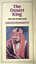 Desert King: The Life of Ibn Saud by David…